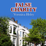 False Charity (Unabridged) Audiobook, by Veronica Heley