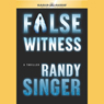 False Witness Audiobook, by Randy D Singer