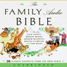 The Family Audio Bible (Unabridged) Audiobook, by Harper Audio