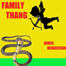 Family Thang: Volume 1 (Unabridged) Audiobook, by James E. Henderson