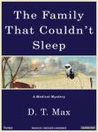 The Family That Couldnt Sleep: A Medical Mystery (Unabridged), by D.T. Max