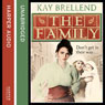 The Family (Unabridged), by Kay Brellend