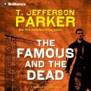 The Famous and the Dead: Charlie Hood, Book 6 Audiobook, by T. Jefferson Parker