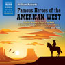Famous Heroes of the American West Audiobook, by William Roberts