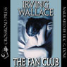 The Fan Club (Unabridged) Audiobook, by Irving Wallace