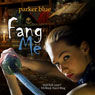 Fang Me (Unabridged), by Parker Blue