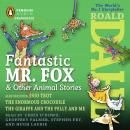Fantastic Mr. Fox and Other Animal Stories: Includes Esio Trot, The Enormous Crocodile & The Giraffe and the Pelly and Me, by Roald Dahl