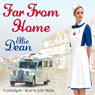 Far From Home (Unabridged) Audiobook, by Ellie Dean