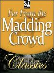 Far From the Madding Crowd, by Thomas Hardy