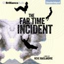 The Far Time Incident (Unabridged), by Neve Maslakovic