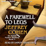 A Farewell to Legs: An Aaron Tucker Mystery, Book 2 (Unabridged) Audiobook, by Jeffrey Cohen
