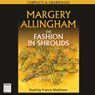 The Fashion in Shrouds (Unabridged) Audiobook, by Margery Allingham
