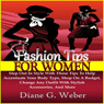 Fashion Tips for Women: Step Out in Style with These Tips (Unabridged) Audiobook, by Diane G. Weber