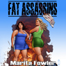 Fat Assassins (Unabridged) Audiobook, by Marita Fowler