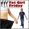 Fat Girl Friday: Weight Loss Secrets for Women (Unabridged) Audiobook, by Craig Beck
