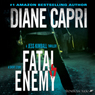 Fatal Enemy: Jess Kimball Thriller (Unabridged), by Diane Capri