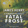 Fatal Frost (Unabridged) Audiobook, by James Henry