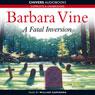 A Fatal Inversion (Unabridged) Audiobook, by Barbara Vine