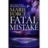 Fatal Mistake: Fatal Series, Book 6 (Unabridged) Audiobook, by Marie Force