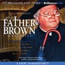 The Father Brown Mysteries - The Actor and the Alibi, The Worst Crime in the World, The Insoluble Problem, and The Eye of Apollo: A Radio Dramatization Audiobook, by G. K. Chesterton