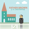 Father Brown (Unabridged) Audiobook, by G. Chesterton