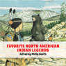 Favorite North American Indian Legends (Unabridged), by Phillip Smith