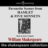 Favourite Scenes from Hamlet and Five Sonnets Audiobook, by William Shakespeare
