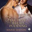 Fear, Hope, and Bread Pudding, by Marie Sexton