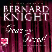 Fear in the Forest: A Crowner John Mystery, Book 7 (Unabridged), by Bernard Knight