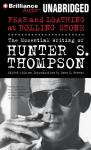 Fear and Loathing at Rolling Stone: The Essential Writing of Hunter S. Thompson (Unabridged), by Hunter S. Thompson