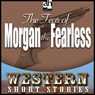 The Fear of Morgan the Fearless (Unabridged)