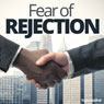 Fear of Rejection - Hypnosis Audiobook, by Hypnosis Live
