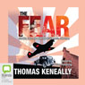 The Fear (Unabridged) Audiobook, by Tom Keneally