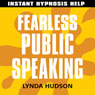Fearless Public Speaking: Help for people in a hurry! Audiobook, by Lynda Hudson