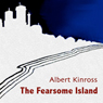 The Fearsome Island (Unabridged) Audiobook, by Albert Kinross