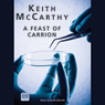 A Feast of Carrion (Unabridged), by Keith McCarthy