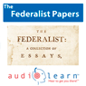 The Federalist Papers AudioLearn: US History Study Guides (Unabridged), by AudioLearn History Team