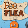 Fee the Flea (Unabridged) Audiobook, by James John