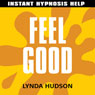Feel Good: Help for people in a hurry! Audiobook, by Lynda Hudson
