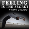 Feeling Is the Secret 1944 (Unabridged), by Neville Goddard
