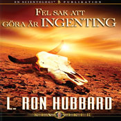 Fel Sak Att GOra ar Ingenting (The Wrong Thing to Do Is Nothing, Swedish Edition) (Unabridged) Audiobook, by L. Ron Hubbard