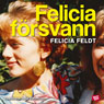 Felicia fOrsvann (Felicia Disappeared) (Unabridged) Audiobook, by Felicia Feldt