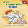 Feliz cumpleanos, Gus! (Happy Birthday, Gus!), by Jacklyn Williams