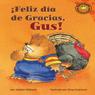 Feliz dia de Gracias, Gus! (Happy Thanksgiving, Gus!), by Jacklyn Williams