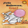 Feliz Halloween, Gus! (Happy Halloween, Gus!), by Jacklyn Williams