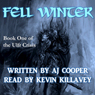 Fell Winter: The Ulfr Crisis, Book 1 (Unabridged), by AJ Cooper