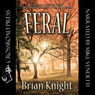Feral (Unabridged), by Brian Knight