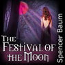 The Festival of the Moon: Girls Wearing Black, Book Two (Unabridged), by Spencer Baum
