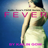 Fever: FADE, Book 4 (Unabridged) Audiobook, by Kailin Gow