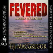 Fevered: The Tango Key Mysteries - Aline Scott, Book 2 (Unabridged), by T. J. MacGregor